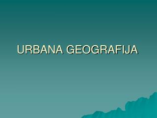 URBANA GEOGRAFIJA
