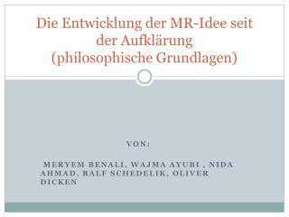 Die Entwicklung der MR-Idee seit der Aufkl rung  philosophische Grundlagen