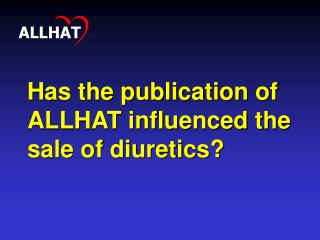Has the publication of ALLHAT influenced the sale of diuretics?