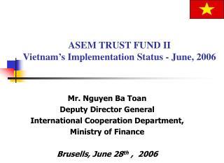 ASEM TRUST FUND II Vietnam's Implementation Status - June, 2006