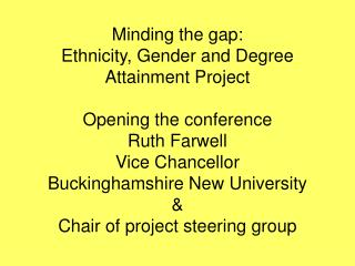 Minding the gap: Ethnicity, Gender and Degree Attainment Project