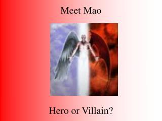 Meet Mao