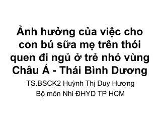 TS.BSCK2 Huỳnh Thị Duy Hương Bộ môn Nhi ĐHYD TP HCM
