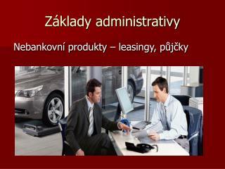 Základy administrativy