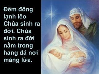 Đêm đông lạnh lẽo Chúa sinh ra đời. Chúa sinh ra đời nằm trong hang đá nơi máng lừa.
