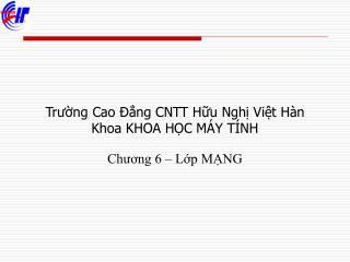 Trường Cao Đẳng CNTT Hữu Nghị Việt Hàn  Khoa KHOA HỌC MÁY TÍNH