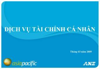 GIỚI THIỆU SẢN PHẨM CỦA ANZ Tập đoàn Ngân hàng TNHH Australia và New Zealand