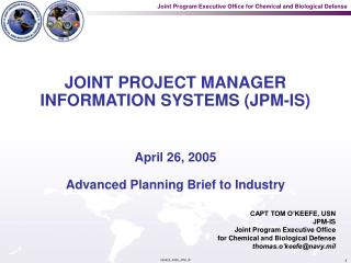JOINT PROJECT MANAGER INFORMATION SYSTEMS JPM-IS