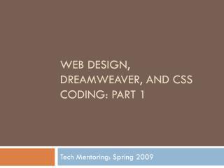 Web Design, Dreamweaver, and CSS Coding: part 1