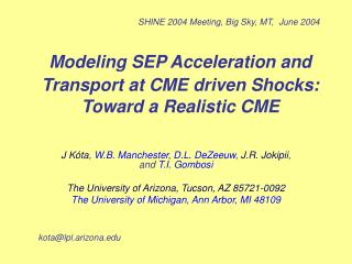 Modeling SEP Acceleration and Transport at CME driven Shocks: Toward a Realistic CME