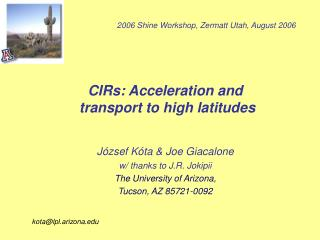 CIRs: Acceleration and  transport to high latitudes