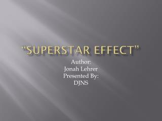 """Superstar Effect"""