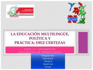 La educación multilingüe, política y práctica: Diez  certezas