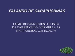 FALANDO DE CARAPUCHIÑAS