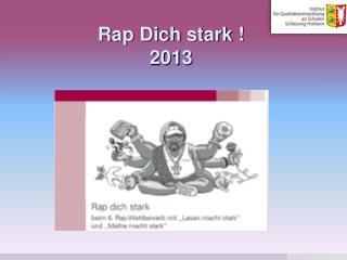 Rap Dich stark ! 2013