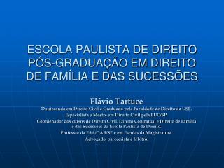 ESCOLA PAULISTA DE DIREITO PÓS-GRADUAÇÃO EM DIREITO DE FAMÍLIA E DAS SUCESSÕES