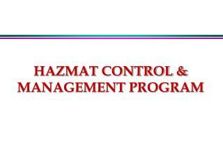 HAZMAT CONTROL  MANAGEMENT PROGRAM