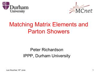 Matching Matrix Elements and Parton Showers