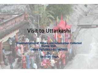 Visit to  Uttarkashi
