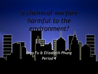 Is chemical warfare harmful to the environment?