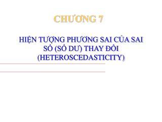 HIỆN TƯỢNG PHƯƠNG SAI CỦA SAI SỐ (SỐ DƯ) THAY ĐỔI (HETEROSCEDASTICITY)