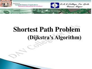 Shortest Path Problem            (Dijkstra�s Algorithm)