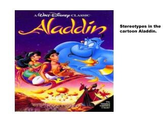 Stereotypes in the cartoon Aladdin.