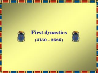 First dynasties (3150 – 2686)