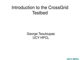 Introduction to the CrossGrid Testbed