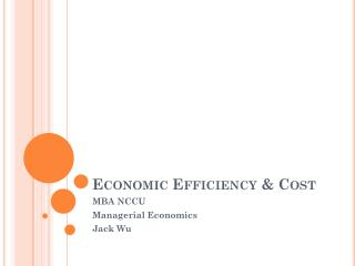 Economic Efficiency & Cost
