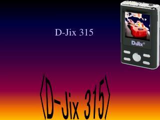 D-Jix 315