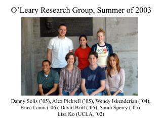 O'Leary Research Group, Summer of 2003