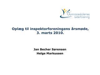 Oplæg til inspektorforeningens årsmøde,  3. marts 2010.