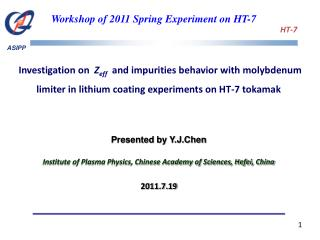 Presented by Y.J.Chen Institute of Plasma Physics, Chinese Academy of Sciences, Hefei, China