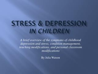 Stress &  Depression in Children