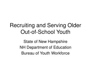 Recruiting and Serving Older Out-of-School Youth