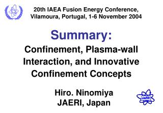 Summary: Confinement, Plasma-wall Interaction, and Innovative Confinement Concepts