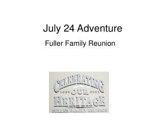July 24 Adventure