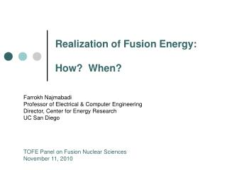 Realization of Fusion Energy: How?  When?
