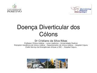 Dr Cristiano da Silva Ribas Professor Clínica médica – curso medicina - Universidade Positivo