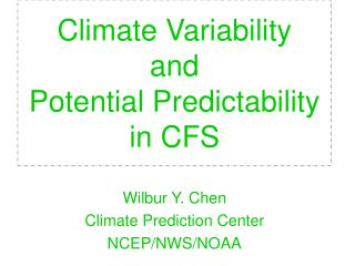 Climate Variability  and  Potential Predictability in CFS