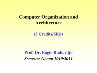 Computer Organization and Architecture  3 Credits