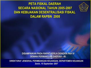 DIREKTORAT JENDERAL PERIMBANGAN KEUANGAN, DEPARTEMEN KEUANGAN Senin, 10 September 2007