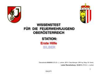 WISSENSTEST  FÜR  DIE  FEUERWEHRJUGEND OBERÖSTERREICH STATION:  Erste Hilfe SILBER