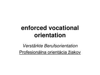 enforced vocational orientation