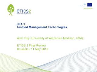 JRA 1 Testbed Management Technologies