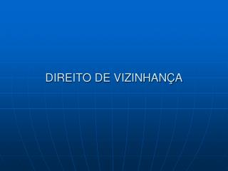 DIREITO DE VIZINHAN�A