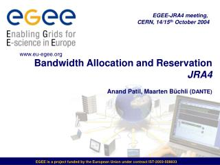 Bandwidth Allocation and Reservation JRA4 Anand Patil, Maarten Büchli  ( DANTE)