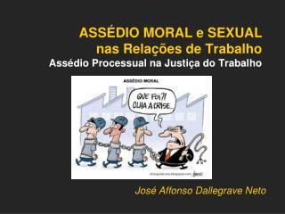 ASSÉDIO MORAL e SEXUAL nas Relações de Trabalho Assédio Processual na Justiça do Trabalho