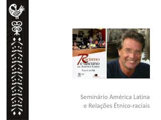 Seminário América Latina e Relações Étnico-raciais